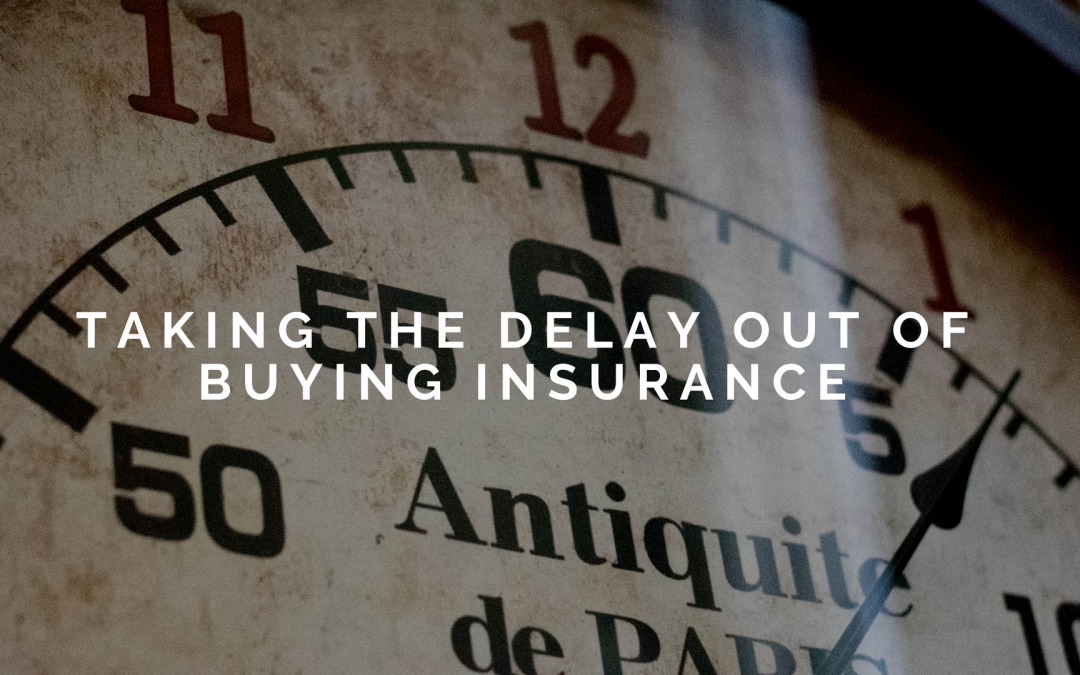 Taking The Delay Out Of Buying Insurance