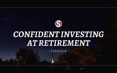 Confident Investing at Retirement.